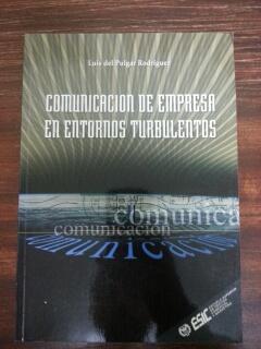 COMUNICACION DE EMPRESA EN ENTORNOS TURBULENTOS: Luis del Pulgar Rodriguez