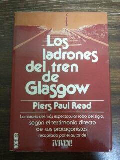 LOS LADRONES DEL TREN DE GLASGOW: Piers Paul Read