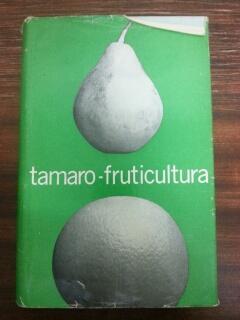 TRATADO DE FRUTICULTURA: Dr. D. Tamaro