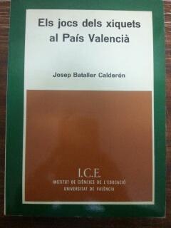 ELS JOCS DELS XIQUETS AL PAIS VALENCIA: Josep Bataller Calderon