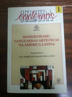MODERNIDADE: VANGUARDAS ARTISTICAS NA AMERICA LATINA: Ana Maria de
