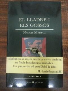 EL LLADRE I ELS GOSSOS: Naguib Mahfuz