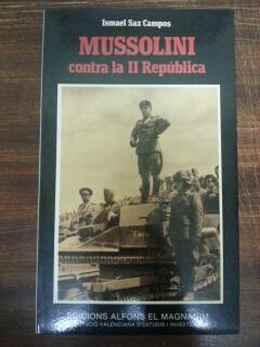 MUSSOLINI CONTRA LA II REPUBLICA: Ismael Saz Campos