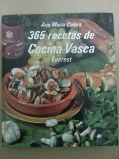 365 RECETAS DE COCINA VASCA: Ana Maria Calera