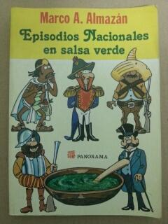 EPISODIOS NACIONALES EN SALSA VERDE: Marco A. Almazan