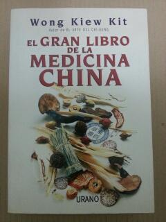 EL GRAN LIBRO DE LA MEDICINA CHINA: Wong Kiew Kit