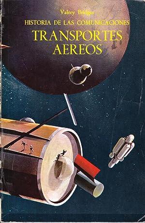 HISTORIA DE LAS COMUNICACIONES - TRANSPORTES AEREOS: Valery Bridges