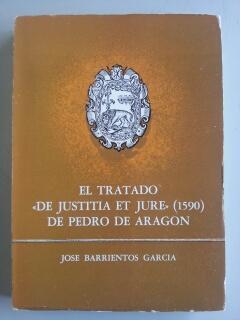 """EL TRATADO """"DE JUSTITIA ET JURE (1590)"""": Jose Barrientos Garcia"""