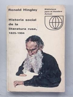 HISTORIA SOCIAL DE LA LITERATURA RUSA, 1825: Ronald Hingley