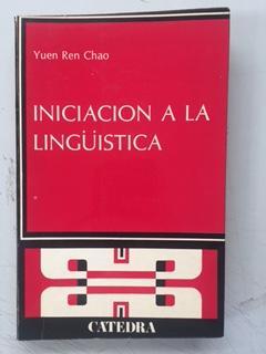 INICIACION A LA LINGUISTICA: Yuen Ren Chao