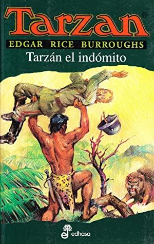 TARZAN - TARZAN EL INDOMITO: Edgar Rice Burroughs