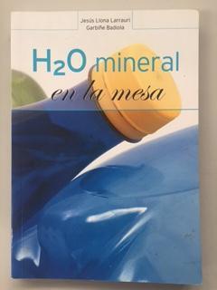 H2O MINERAL EN LA MESA: Jesus Llona Larrauri