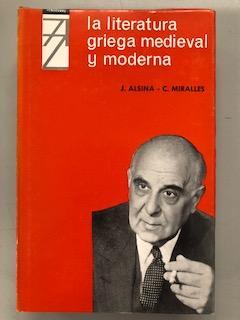 LA LITERATURA GRIEGA MEDIEVAL Y MODERNA: Jose Alsina y