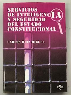 SERVICIOS DE INTELIGENCIA Y SEGURIDAD DEL ESTADO: Carlos Ruiz Miguel