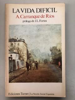 LA VIDA DIFICIL: Andres Carranque de
