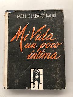 MI VIDA UN POCO INTIMA: Noel Claraso Daudi