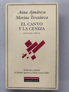 EL CANTO Y LA CENIZA - ANTOLOGIA: Anna Ajmatova -