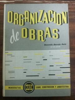 ORGANIZACION DE OBRAS: Gonzalo Garcia Ruiz