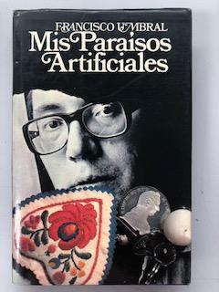 MIS PARAISOS ARTIFICIALES: Francisco Umbral