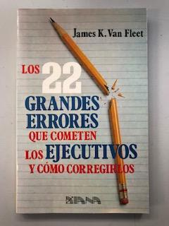 LOS 22 GRANDES ERRORES QUE COMETEN LOS: James K. Van