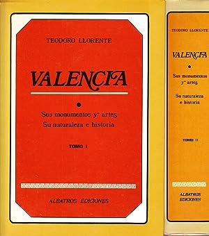 VALENCIA - SUS MONUMENTOS Y ARTES - SU NATURALEZA E HISTORIA - 2 TOMOS: Teodoro Llorente