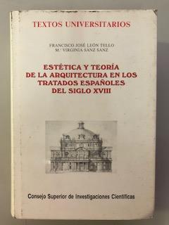 ESTETICA Y TEORIA DE LA ARQUITECTURA EN LOS TRATADOS ESPAÑOLES DEL SIGLO XVIII: Francisco Jose Leon...