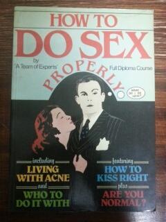 HOW TO DO SEX PROPERLY By A: Bruce Aiken, Bridgid