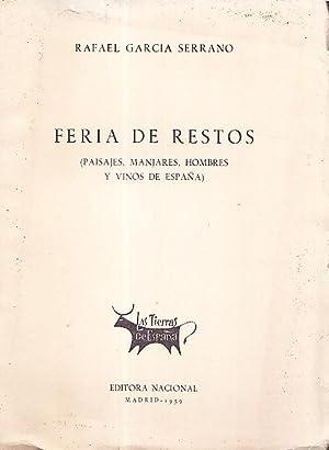 FERIA DE RESTOS (PAISAJES, MANJARES, HOMBRES Y: Rafael Garcia Serrano