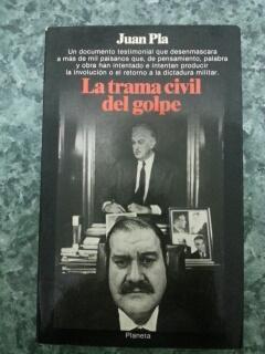LA TRAMA CIVIL DEL GOLPE: Juan Pla