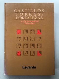 CASTILLOS TORRES Y FORTALEZAS DE LA COMUNIDAD VALENCIANA