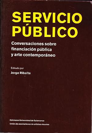 SERVICIO PUBLICO - Conversaciones sobre financiación publica y arte contemporaneo: Jorge ...