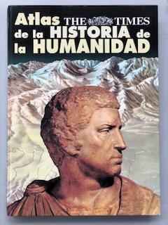 ATLAS DE LA HISTORIA DE LA HUMANIDAD - THE TIMES: Geoffrey Barraclough