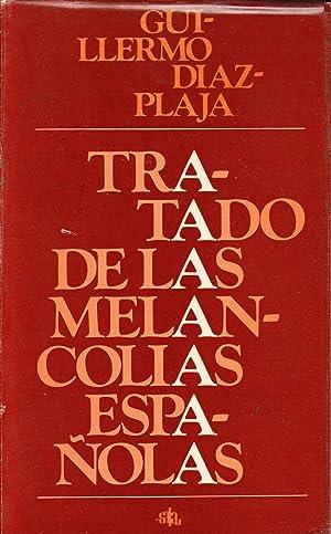 TRATADO DE LAS MELANCOLIAS ESPAÑOLAS: Guillermo Diaz-Plaja