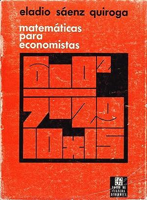 MATEMATICAS PARA ECONOMISTAS: Eladio Saenz Quiroga