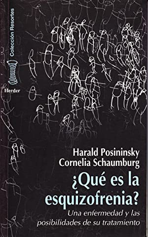 QUE ES LA ESQUIZOFRENIA?: Harald Posininsky -