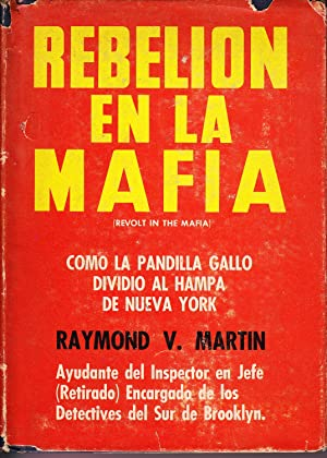 REBELION EN LA MAFIA (REVOLT IN THE: Raymond V. Martin