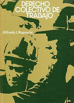 DERECHO COLECTIVO DE TRABAJO: Alfredo J. Ruprecht