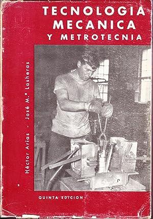 TECNOLOGIA MECANICA Y METROTECNIA: Hector Arias -