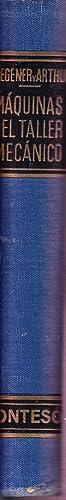 MAQUINAS DEL TALLER MECANICO (Descripción y Manejo): Albert M. Wagener