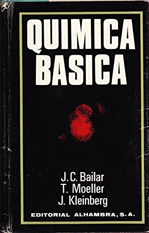 QUIMICA BASICA: J. C. Bailar - T. Moeller - J. Kleinberg