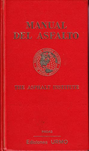 MANUAL DEL ASFALTO - THE ASPHALT INSTITUTE: Manuel Velazquez (traductor)