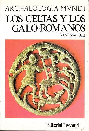 LOS CELTAS Y LOS GALO-ROMANOS: Jean-Jacques Hatt