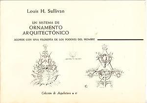 UN SISTEMA DE ORNAMENTO ARQUITECTONICO ACORDE CON: Louis H. Sullivan