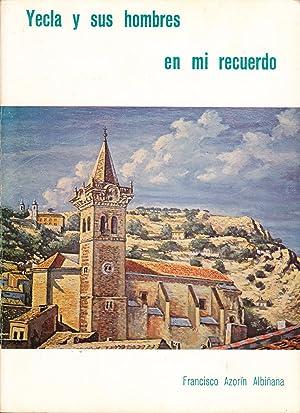 YECLA Y SUS HOMBRES EN MI RECUERDO: Francisco Azorin Albiñana