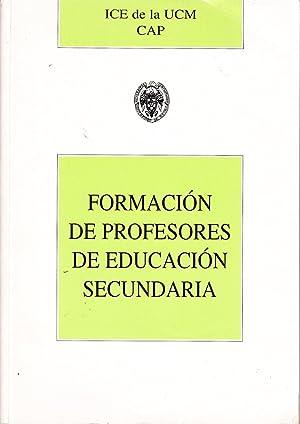 FORMACION DE PROFESORES DE EDUCACION SECUNDARIA: ICE de la UCM CAP
