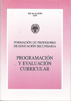 FORMACION DE PROFESORES DE EDUCACION SECUNDARIA - PROGRAMACION Y EVALUACION CURRICULAR: ICE de la ...