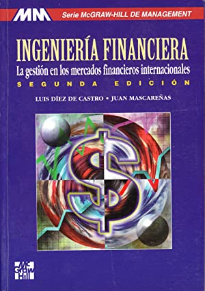 INGENIERIA FINANCIERA - La gestion en los mercados financieros internacionales