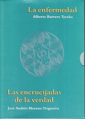 LA ENFERMEDAD - LAS ENCRUCIJADAS DE LA: Alberto Barrera Tyszka
