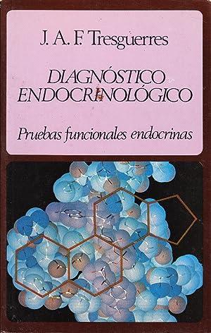 DIAGNOSTICO ENDOCRINOLOGICO - Pruebas funcionales endocrinas: J. A. Tresguerres