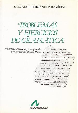PROBLEMAS Y EJERCICIOS DE GRAMATICA: Salvador Fernandez Ramirez